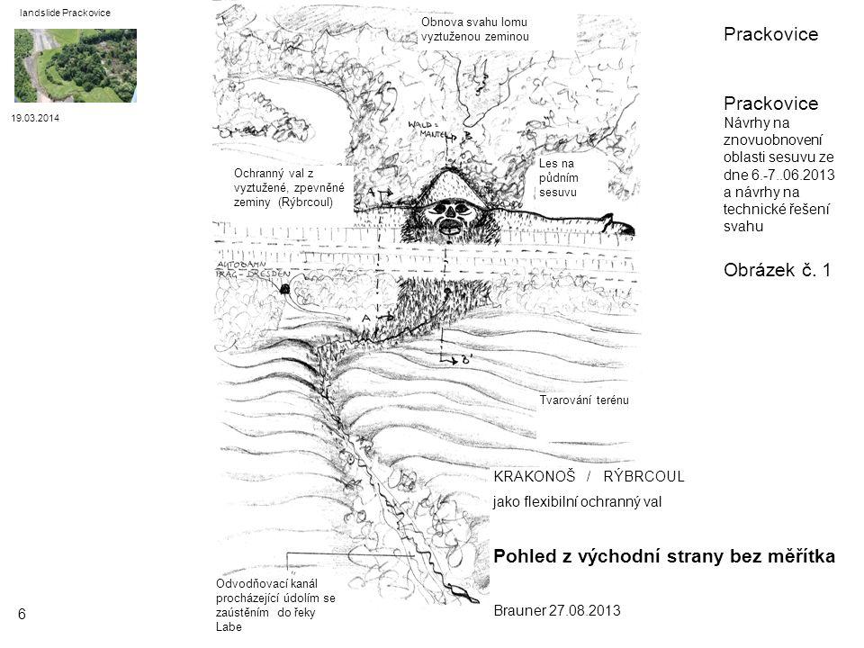 19.03.2014 landslide Prackovice 17 Biotechnické řešení - sklon 70° Geomříž fungující staticky a konstruovaná jako ztracené bednění, doplněná karisítěmi a geotextilií