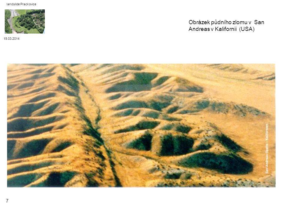 19.03.2014 landslide Prackovice 7 Obrázek půdního zlomu v San Andreas v Kalifornii (USA)