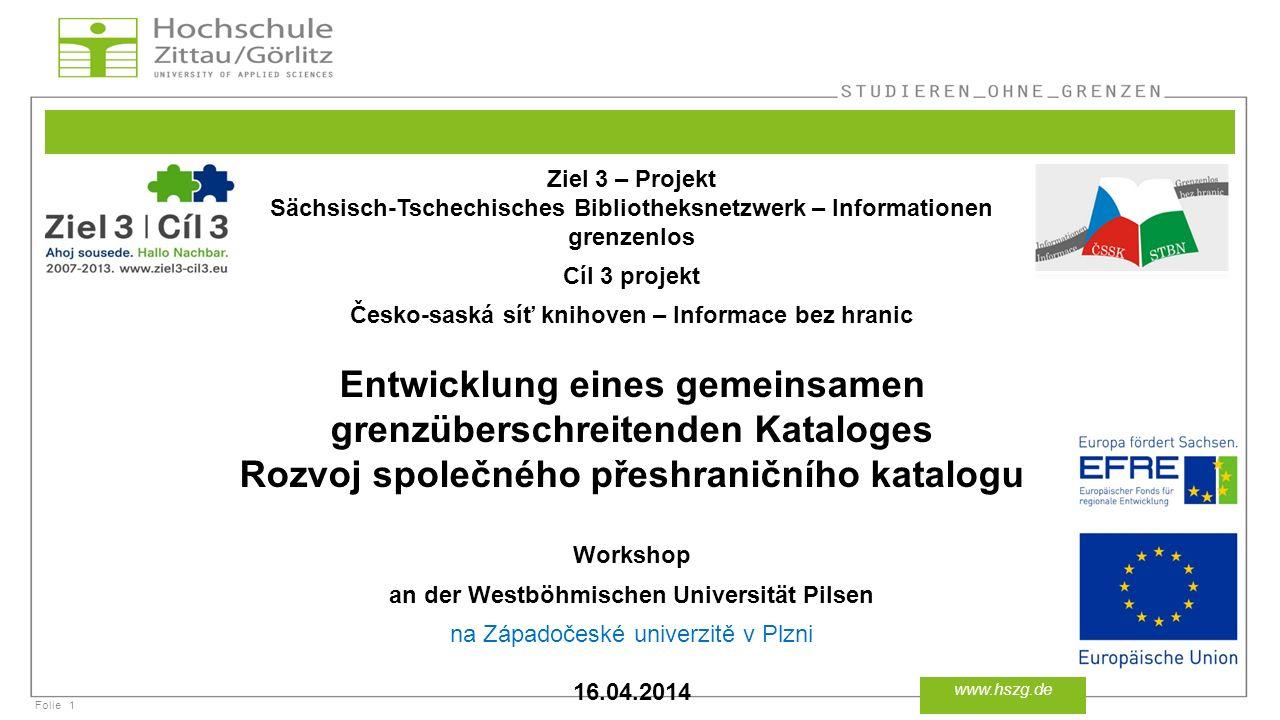 Folie Ausblick - Diskussion / Výhled - diskuse 22 www.hszg.de Anforderungen und Ziele Požadavky a cíle Lösungsmodell Model řešení Zeitplanung Plánování času