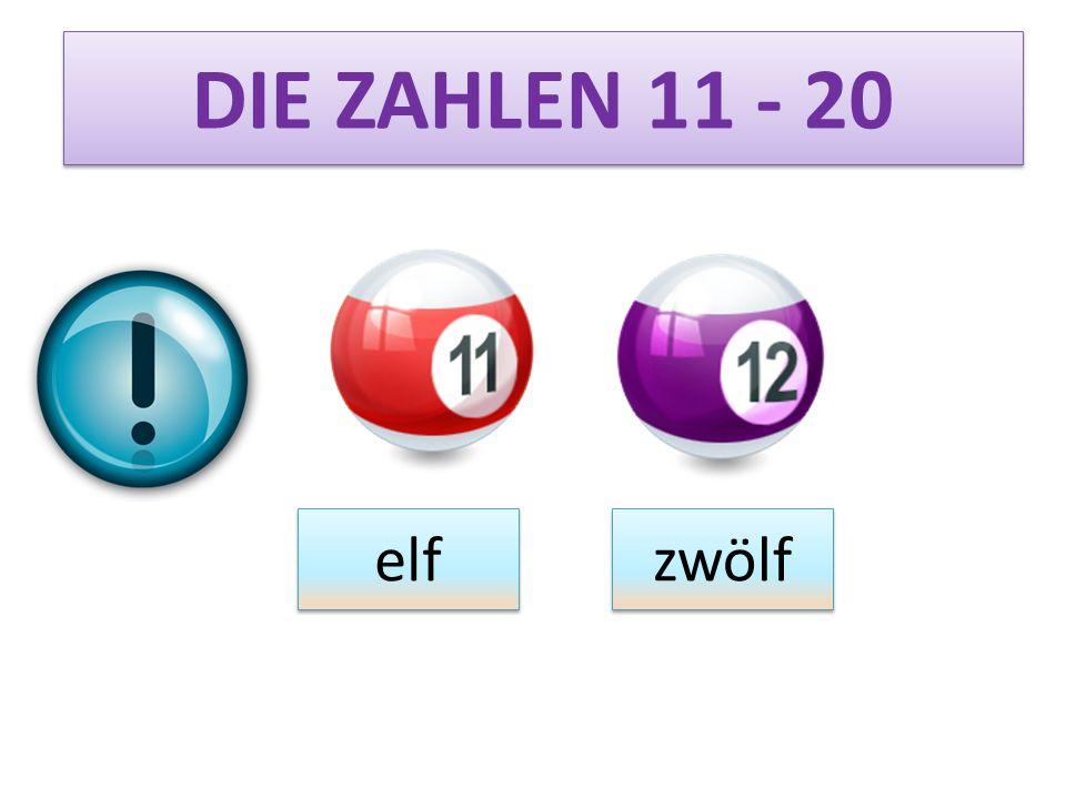 DIE ZAHLEN 11 - 20 elf zwölf