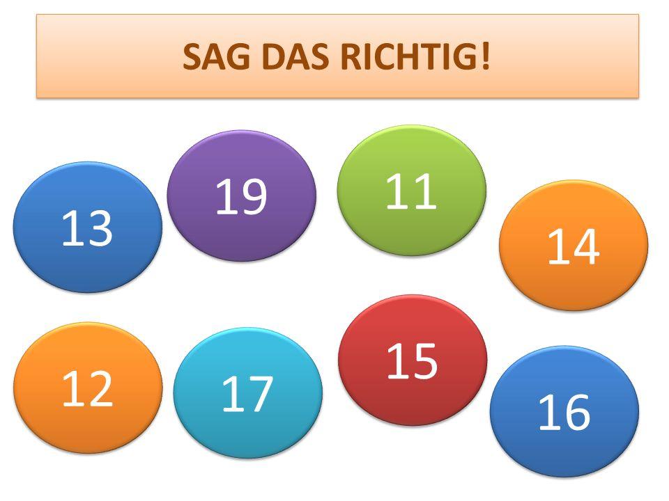 +++++++++++++++++++++++++++++++ +++++++++++++++++++++++ 13 19 12 14 15 16 11 17 SAG DAS RICHTIG!