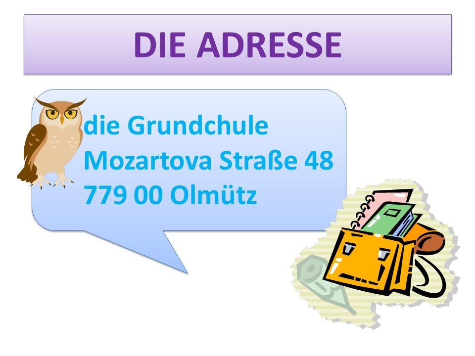DIE ADRESSE die Grundchule Mozartova Straße 48 779 00 Olmütz die Grundchule Mozartova Straße 48 779 00 Olmütz