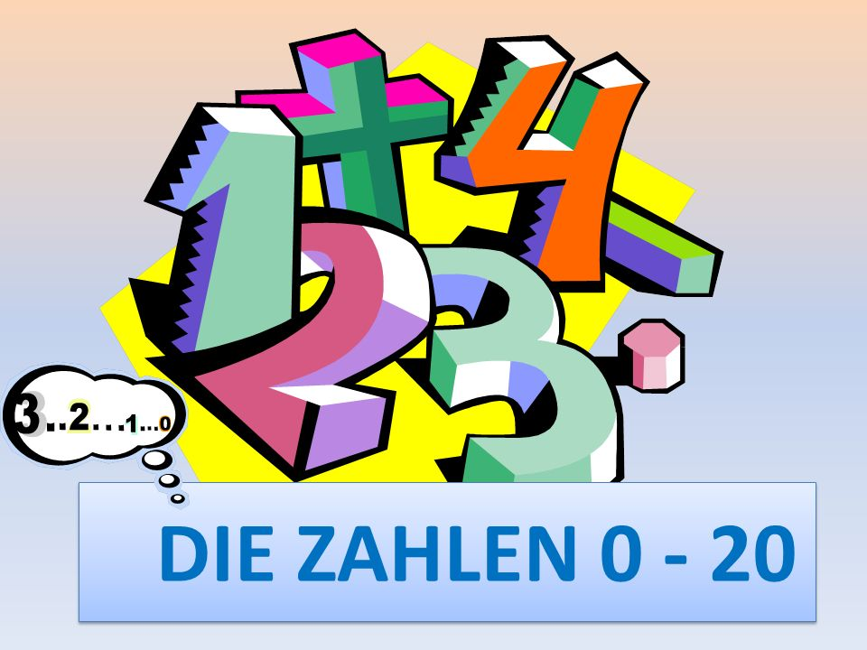 DIE ZAHLEN 0 - 20