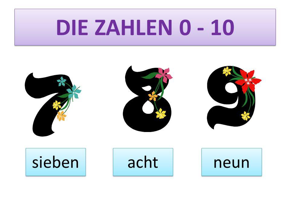 DIE ZAHLEN 0 - 10 zehn ČÍSLA PÍŠEME MALÝM POČÁTEČNÍM PÍSMENEM! 0 = null