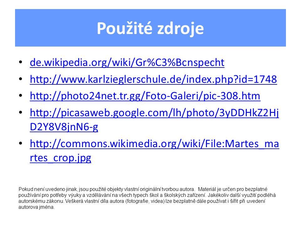 Použité zdroje de.wikipedia.org/wiki/Gr%C3%Bcnspecht http://www.karlzieglerschule.de/index.php?id=1748 http://photo24net.tr.gg/Foto-Galeri/pic-308.htm