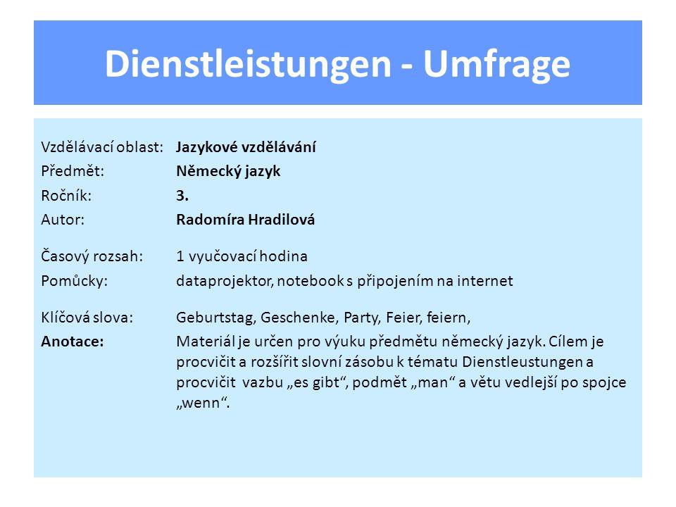 Dienstleistungen - Umfrage Vzdělávací oblast:Jazykové vzdělávání Předmět:Německý jazyk Ročník:3.