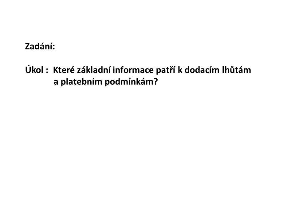 Zadání: Úkol : Které základní informace patří k dodacím lhůtám a platebním podmínkám