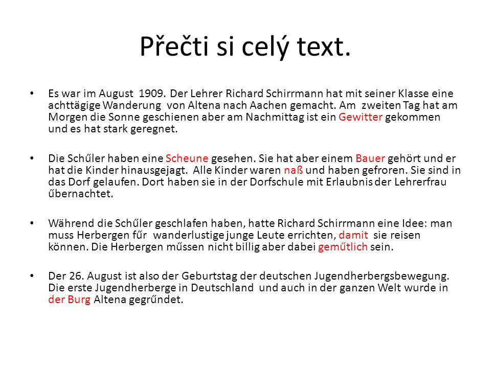 Přečti si celý text. Es war im August 1909.