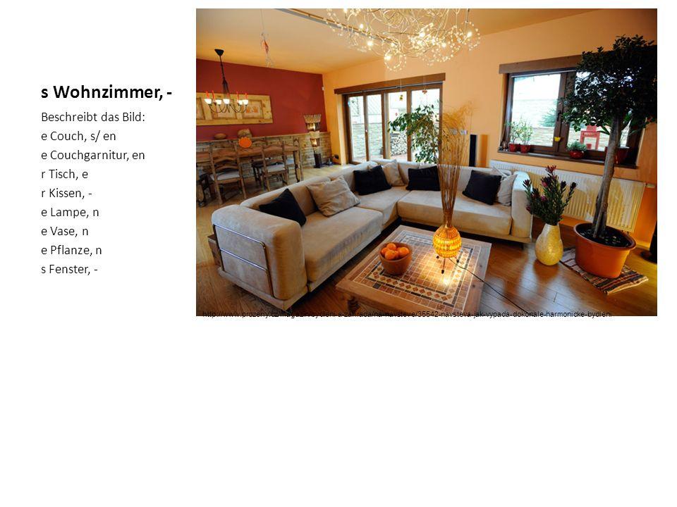 s Wohnzimmer, - Beschreibt das Bild: e Couch, s/ en e Couchgarnitur, en r Tisch, e r Kissen, - e Lampe, n e Vase, n e Pflanze, n s Fenster, - http://w