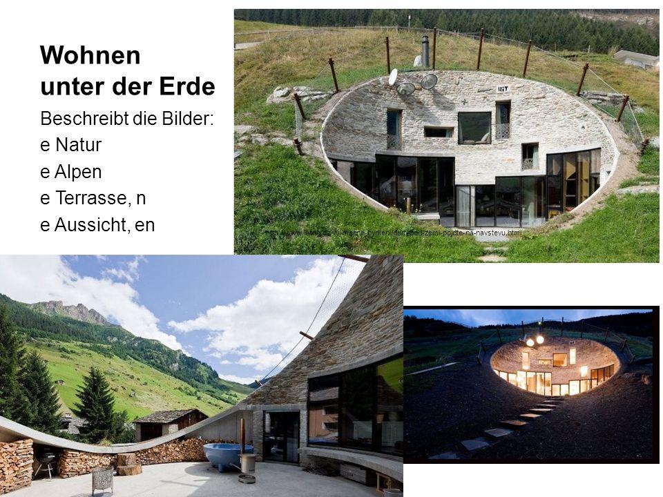 Wohnen unter der Erde Beschreibt die Bilder: e Natur e Alpen e Terrasse, n e Aussicht, en http://www.living.cz/vyjimecne-bydleni/dum-pod-zemi-pojdte-na-navstevu.html