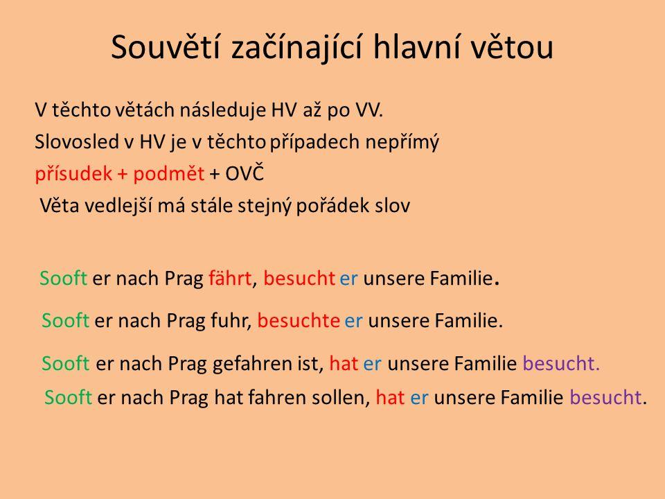 Souvětí začínající hlavní větou V těchto větách následuje HV až po VV.