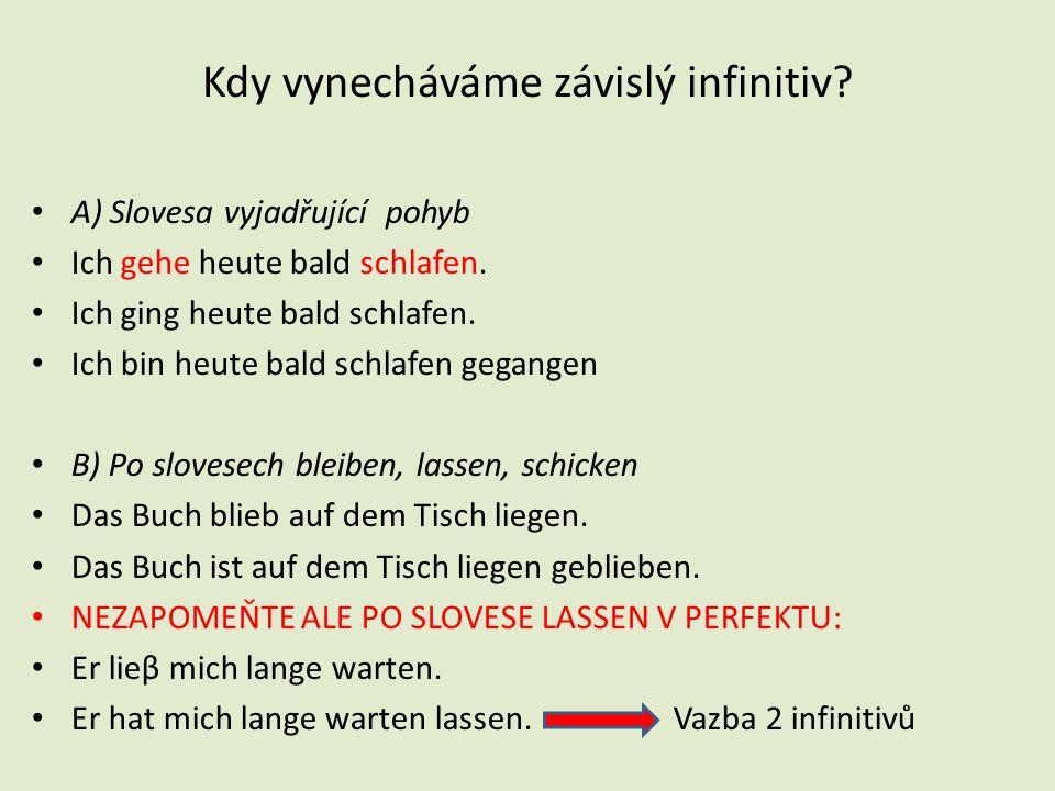 Kdy vynecháváme závislý infinitiv.