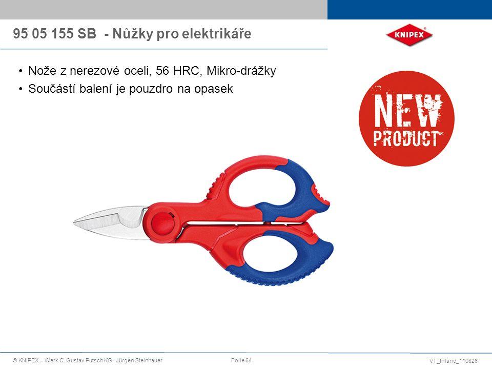 VT_Inland_110826 © KNIPEX – Werk C. Gustav Putsch KG · Jürgen SteinhauerFolie 64 95 05 155 SB - Nůžky pro elektrikáře Nože z nerezové oceli, 56 HRC, M