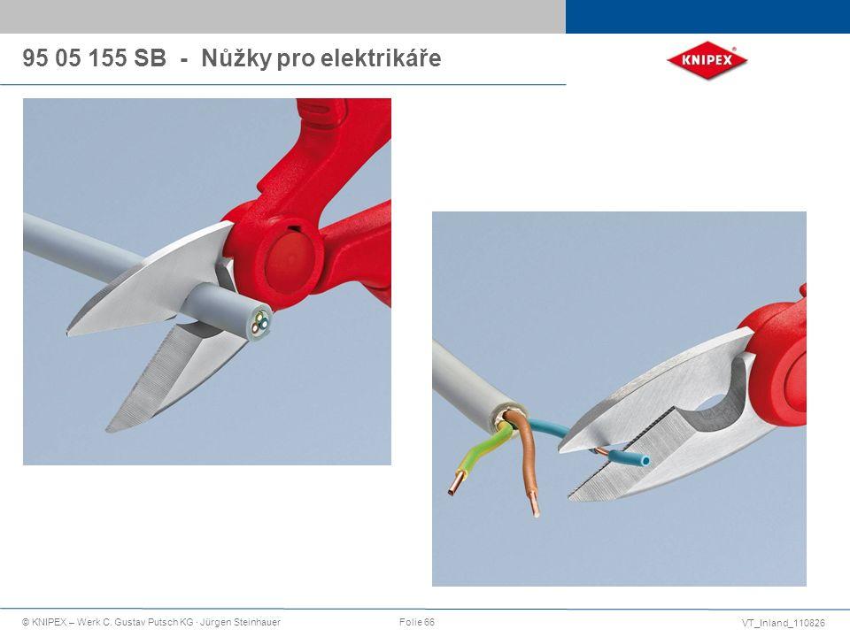 VT_Inland_110826 © KNIPEX – Werk C. Gustav Putsch KG · Jürgen SteinhauerFolie 66 95 05 155 SB - Nůžky pro elektrikáře