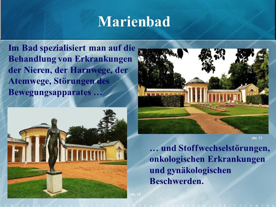 Marienbad Im Bad spezialisiert man auf die Behandlung von Erkrankungen der Nieren, der Harnwege, der Atemwege, Störungen des Bewegungsapparates … … un