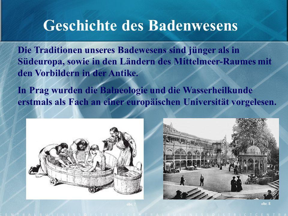 Geschichte des Badenwesens Die Traditionen unseres Badewesens sind jünger als in Südeuropa, sowie in den Ländern des Mittelmeer-Raumes mit den Vorbild