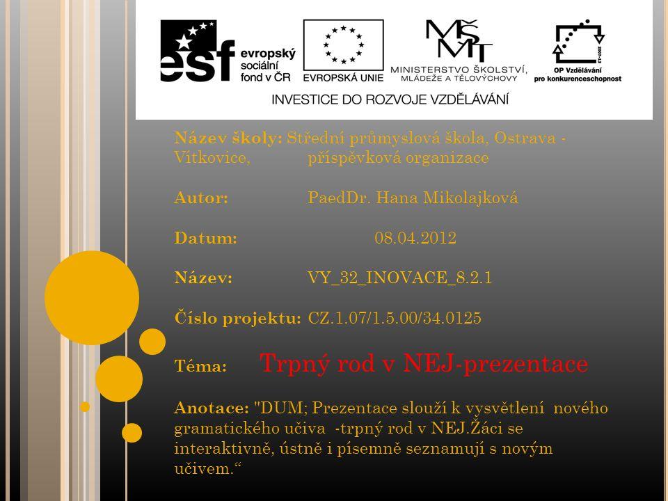 Název školy: Střední průmyslová škola, Ostrava - Vítkovice, příspěvková organizace Autor: PaedDr.
