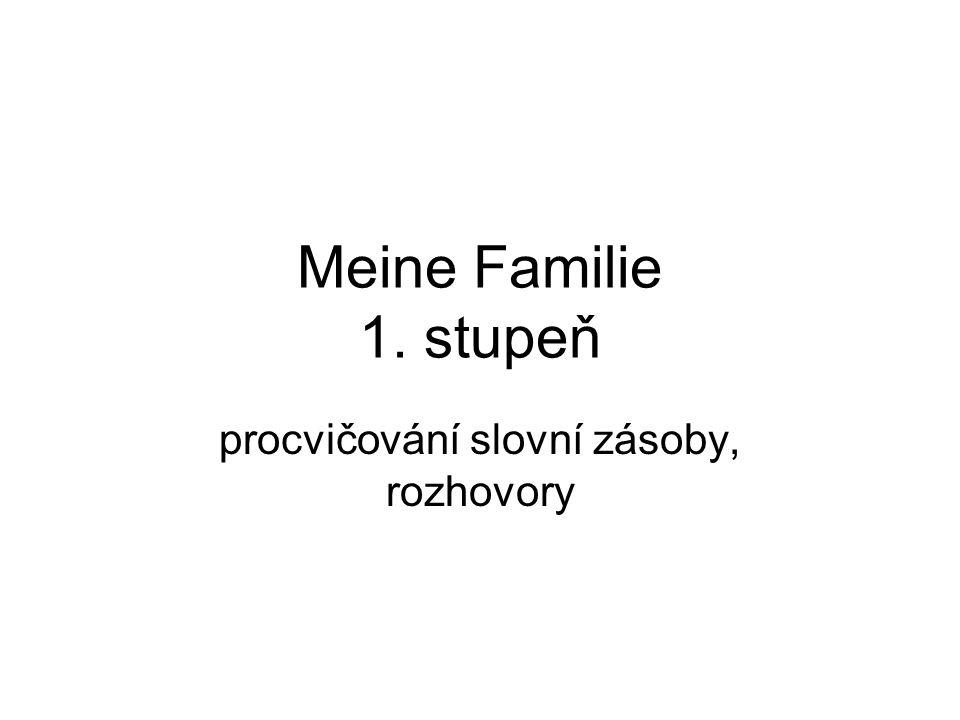 Meine Familie 1. stupeň procvičování slovní zásoby, rozhovory