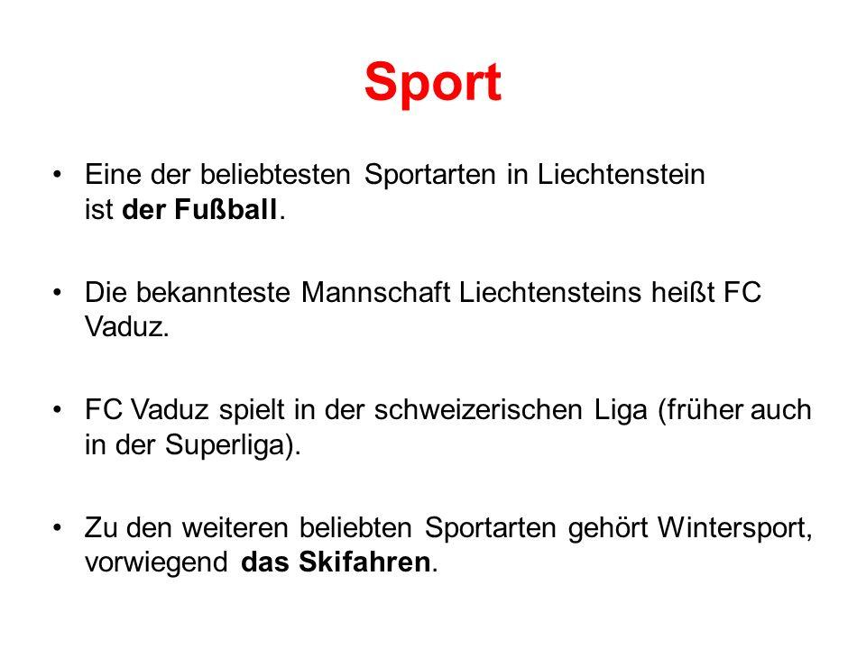 Sport Eine der beliebtesten Sportarten in Liechtenstein ist der Fußball. Die bekannteste Mannschaft Liechtensteins heißt FC Vaduz. FC Vaduz spielt in