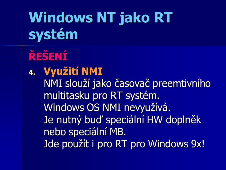 Windows NT jako RT systém ŘEŠENÍ 4.