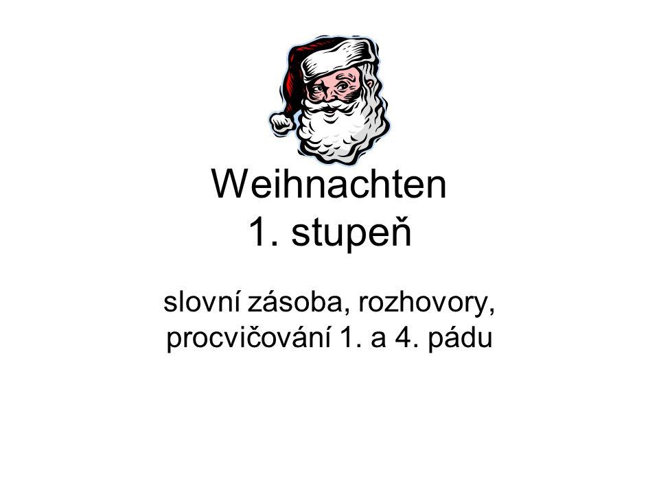Weihnachten 1. stupeň slovní zásoba, rozhovory, procvičování 1. a 4. pádu
