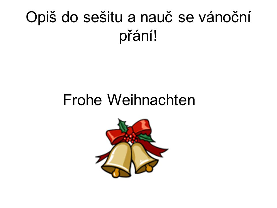 Opiš do sešitu a nauč se vánoční přání! Frohe Weihnachten