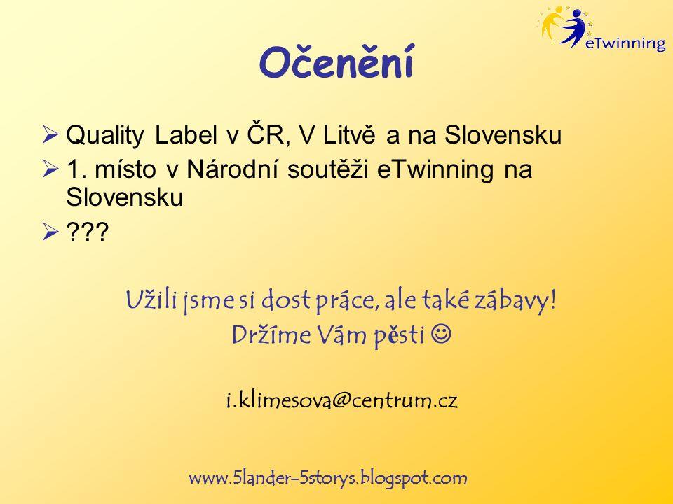www.5lander-5storys.blogspot.com Očenění Quality Label v ČR, V Litvě a na Slovensku 1.
