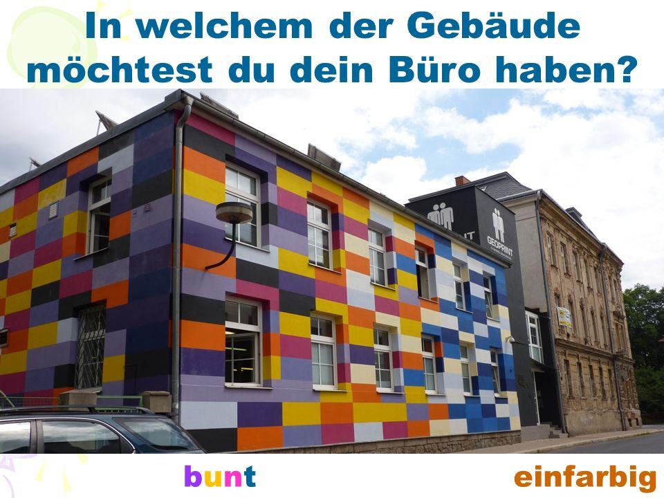 In welchem der Gebäude möchtest du dein Büro haben? buntbunteinfarbig
