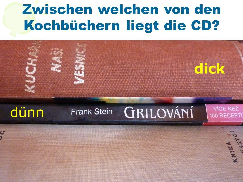 Zwischen welchen von den Kochbüchern liegt die CD? dünn dick