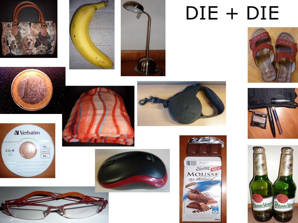 DIE + DIE