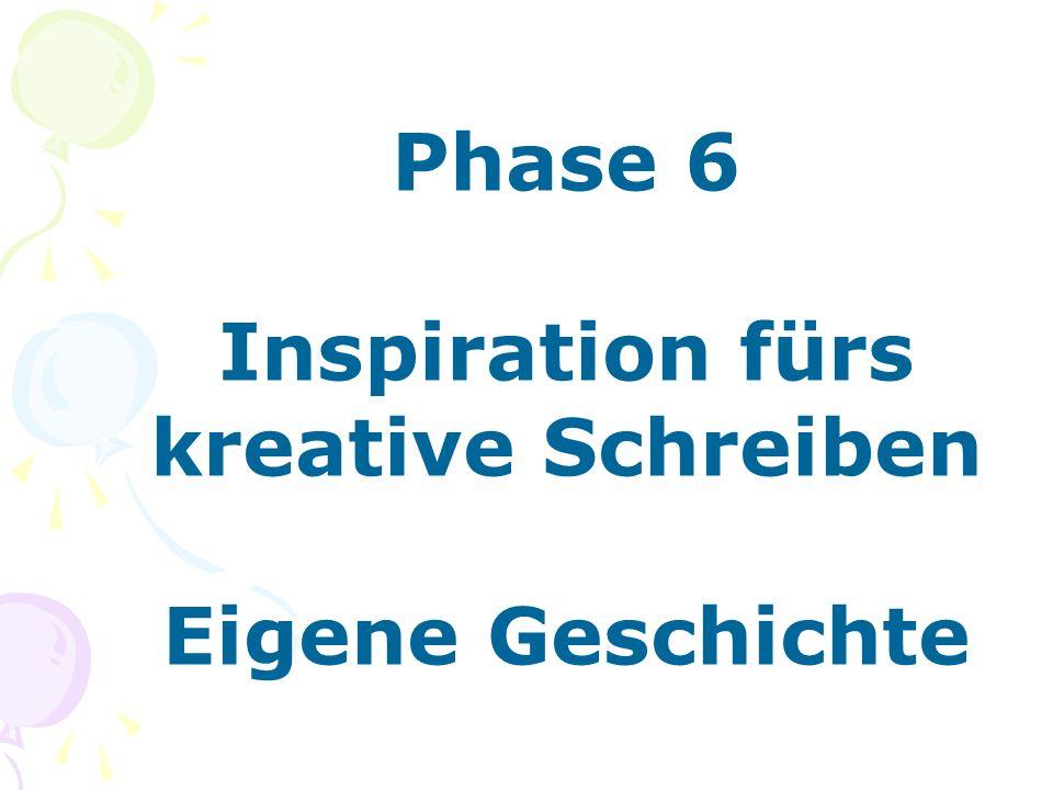 Phase 6 Inspiration fürs kreative Schreiben Eigene Geschichte