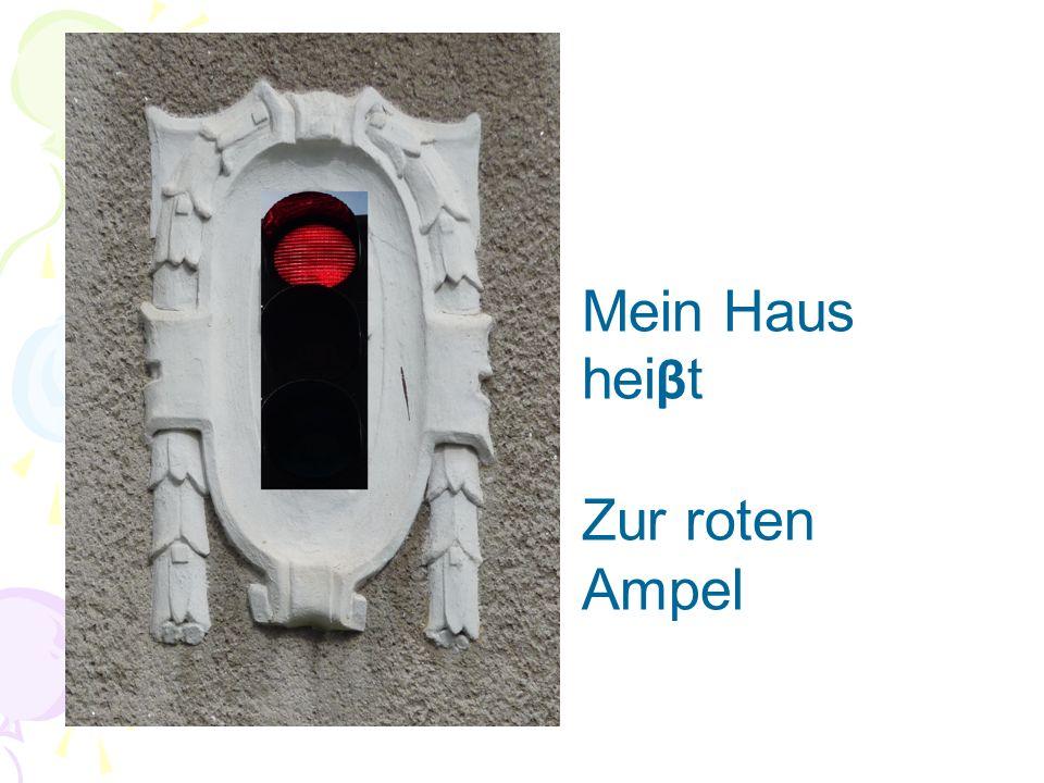 Mein Haus hei β t Zur roten Ampel