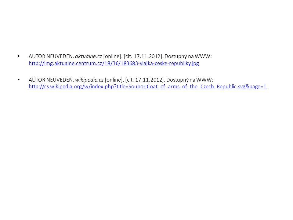 AUTOR NEUVEDEN. aktuálne.cz [online]. [cit. 17.11.2012]. Dostupný na WWW: http://img.aktualne.centrum.cz/18/36/183683-vlajka-ceske-republiky.jpg http: