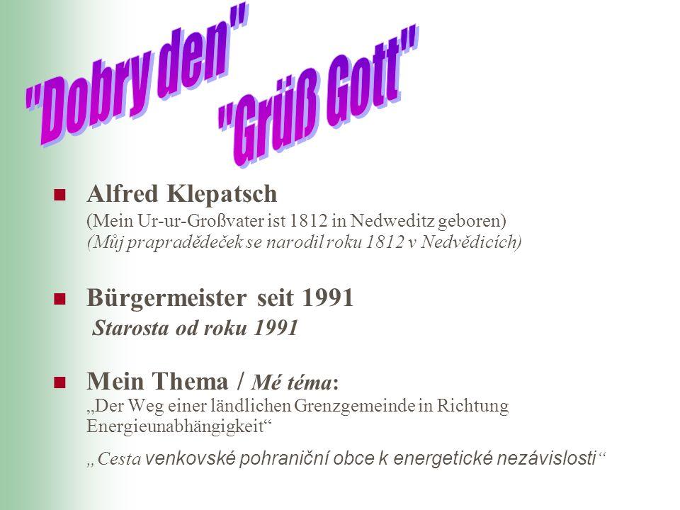 Alfred Klepatsch (Mein Ur-ur-Großvater ist 1812 in Nedweditz geboren) (Můj prapradědeček se narodil roku 1812 v Nedvědicích) Bürgermeister seit 1991 S