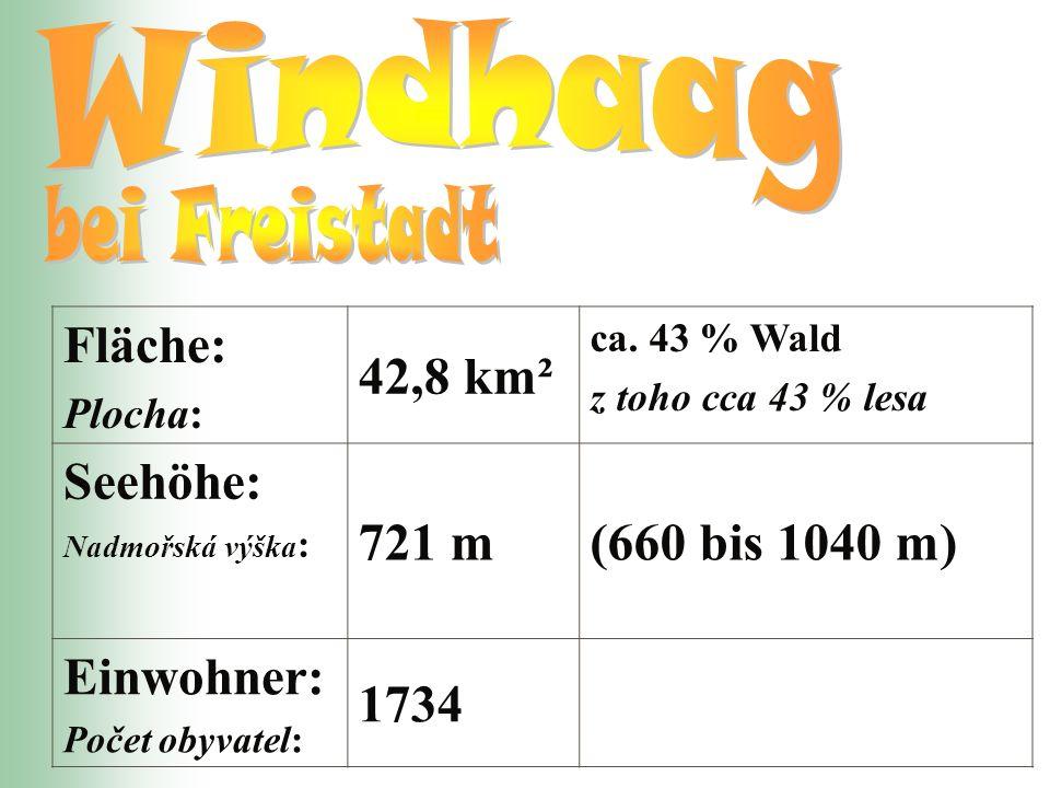 Fläche: Plocha: 42,8 km² ca. 43 % Wald z toho cca 43 % lesa Seehöhe: Nadmořská výška : 721 m(660 bis 1040 m) Einwohner: Počet obyvatel: 1734
