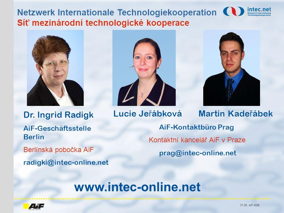 07-06, AiF-GSB Netzwerk Internationale Technologiekooperation Síť mezinárodní technologické kooperace Dr.
