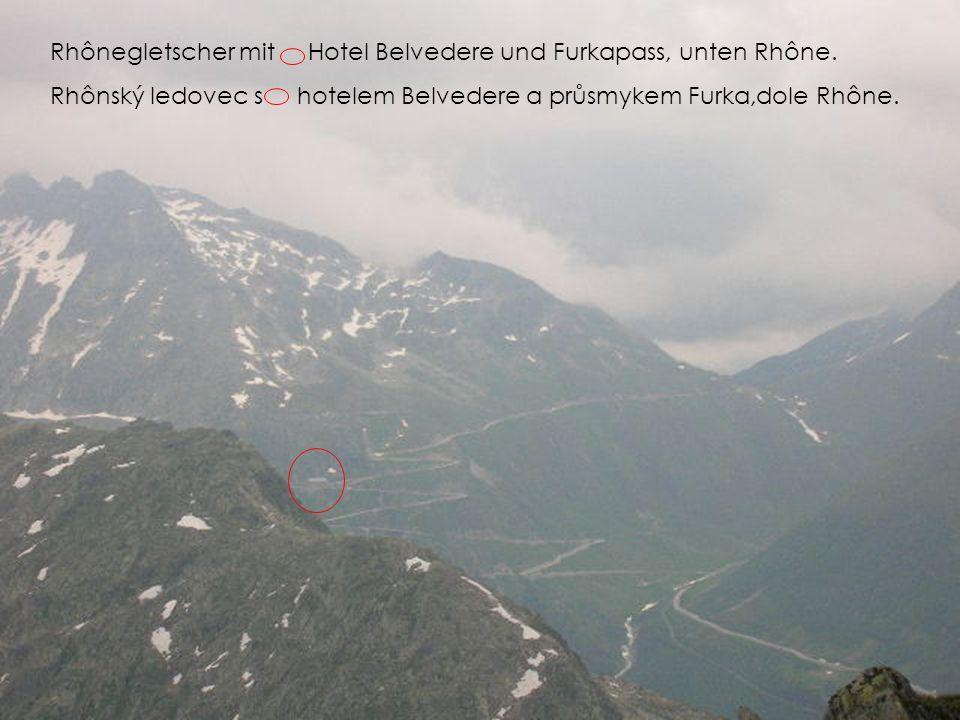 Rhônegletscher mit Hotel Belvedere und Furkapass, unten Rhône.