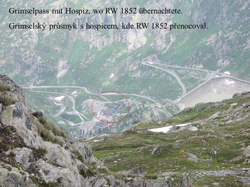 Grimselpass mit Hospiz, wo RW 1852 übernachtete.