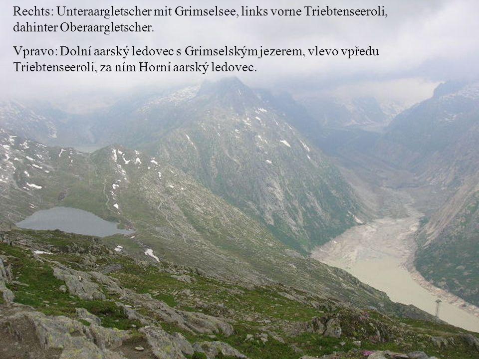 Rechts: Unteraargletscher mit Grimselsee, links vorne Triebtenseeroli, dahinter Oberaargletscher.