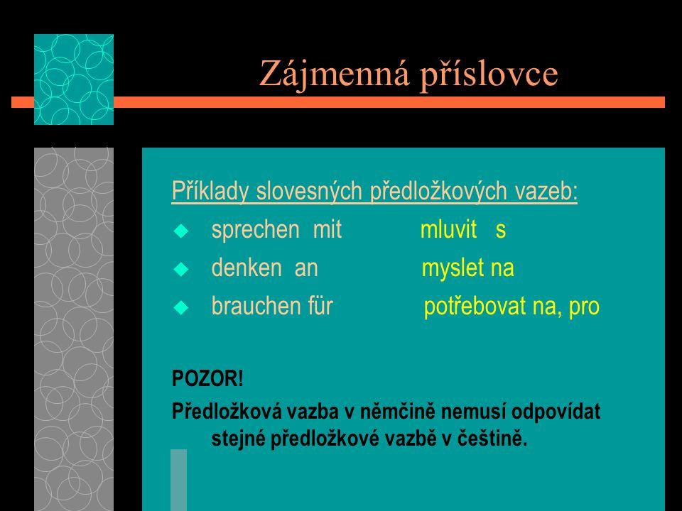Příklady české předložky NA v němčině: Ptám se tě na cestu.