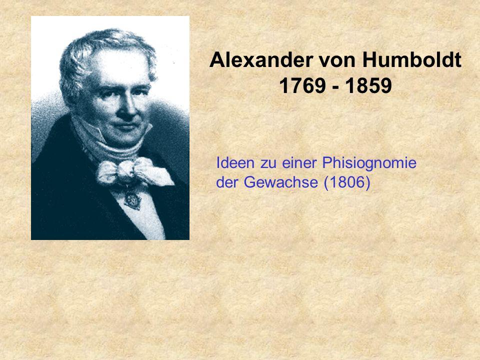 Alexander von Humboldt 1769 - 1859 Ideen zu einer Phisiognomie der Gewachse (1806)
