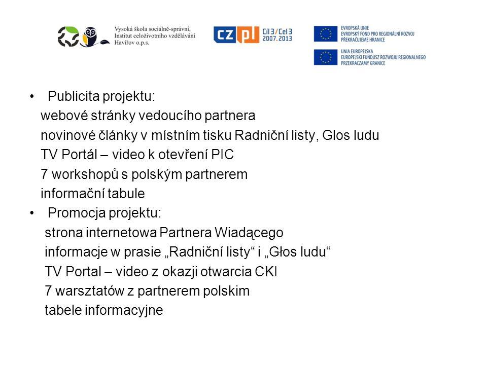 Publicita projektu: webové stránky vedoucího partnera novinové články v místním tisku Radniční listy, Glos ludu TV Portál – video k otevření PIC 7 wor