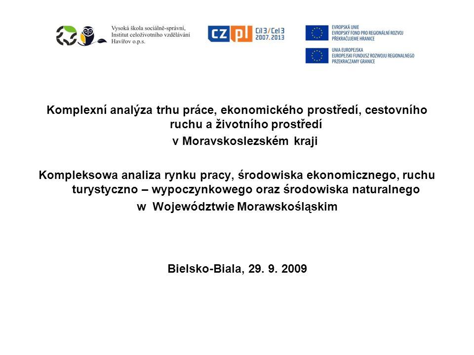Komplexní analýza trhu práce, ekonomického prostředí, cestovního ruchu a životního prostředí v Moravskoslezském kraji Kompleksowa analiza rynku pracy,