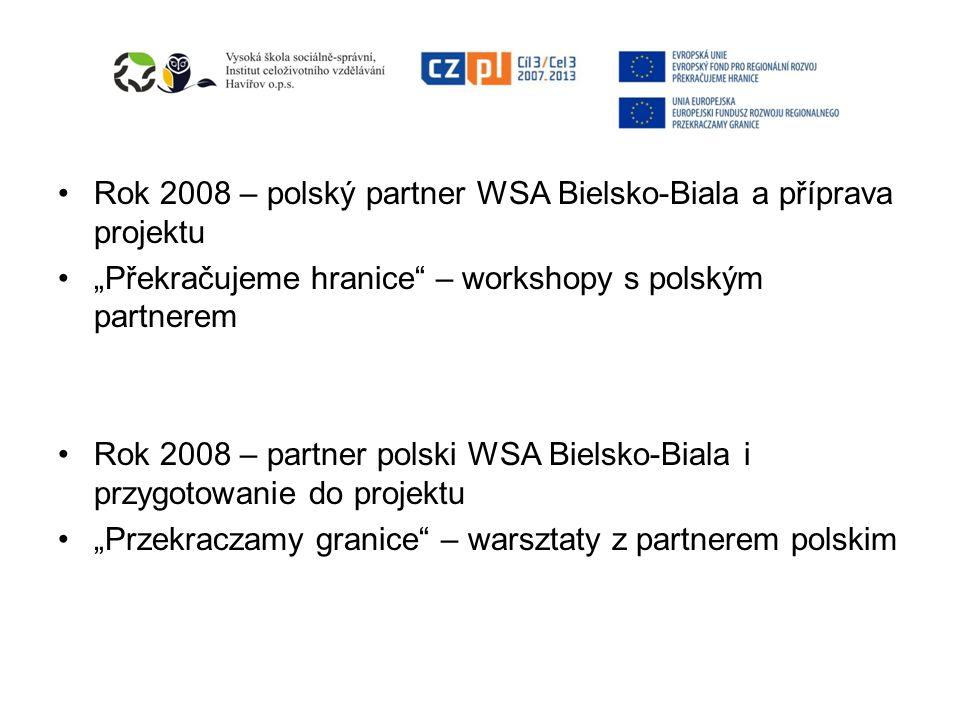 Rok 2008 – polský partner WSA Bielsko-Biala a příprava projektu Překračujeme hranice – workshopy s polským partnerem Rok 2008 – partner polski WSA Bielsko-Biala i przygotowanie do projektu Przekraczamy granice – warsztaty z partnerem polskim
