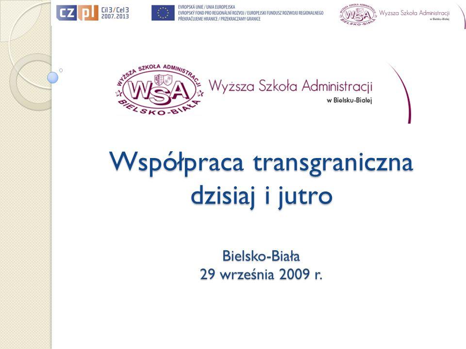 Współpraca transgraniczna dzisiaj i jutro Bielsko-Biała 29 września 2009 r.