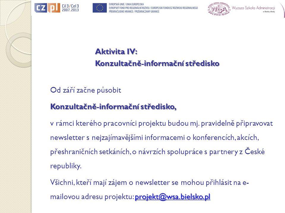 Aktivita IV: Konzultačně-informační středisko Od září začne působit Konzultačně-informační středisko, v rámci kterého pracovníci projektu budou mj.