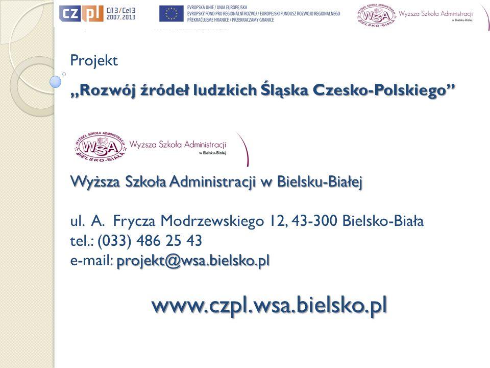 Projekt Rozwój źródeł ludzkich Śląska Czesko-Polskiego Wyższa Szkoła Administracji w Bielsku-Białej ul.