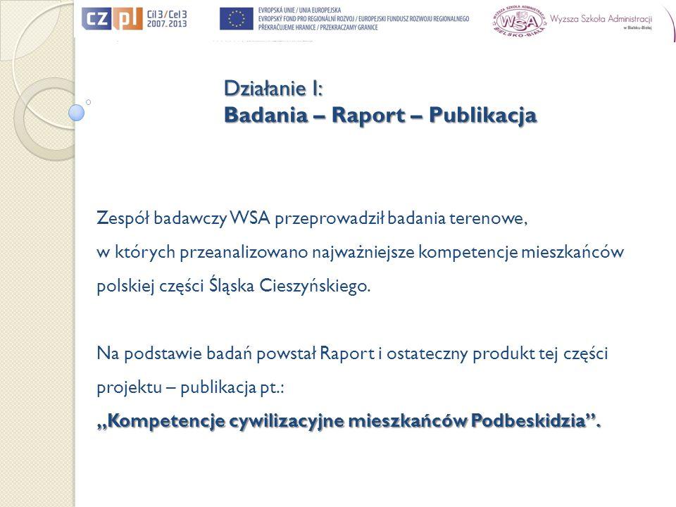 Zespół badawczy WSA przeprowadził badania terenowe, w których przeanalizowano najważniejsze kompetencje mieszkańców polskiej części Śląska Cieszyńskiego.