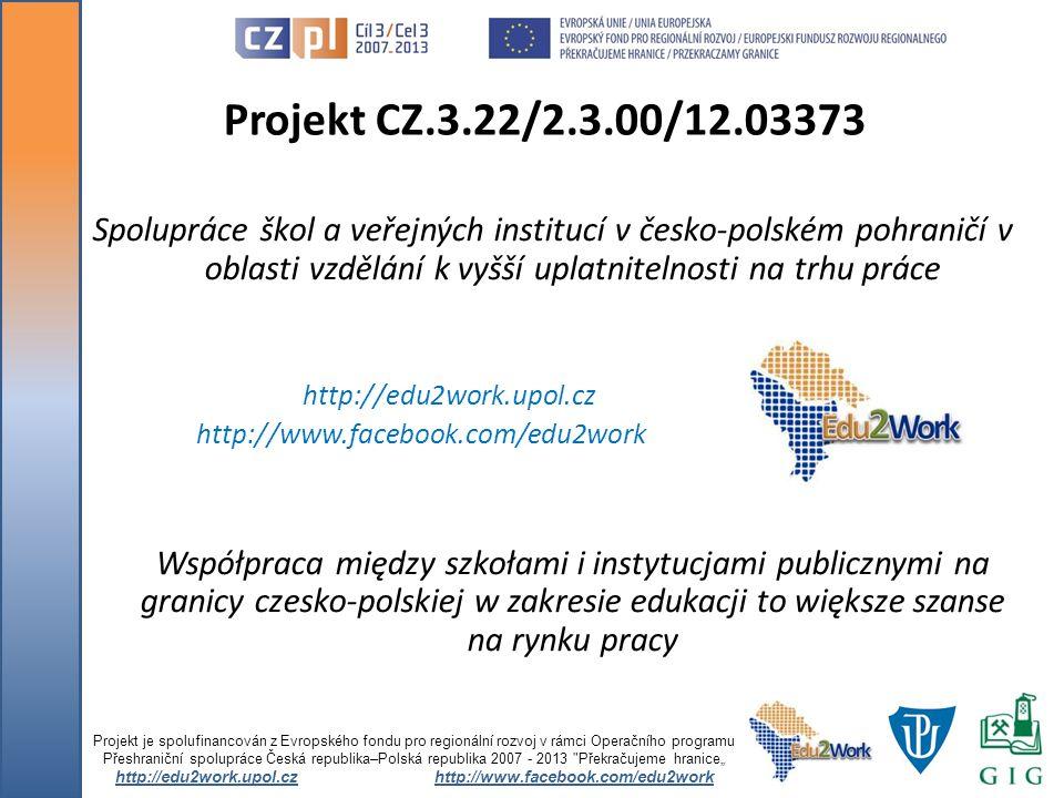 Rozdělte se do +- 5 členných skupin (smíšených česko-polských) Celkem vznikne 7 skupin Každá si zvolí vedoucího a dostane k dispozici jednoho z našich VŠ studentů Projekt je spolufinancován z Evropského fondu pro regionální rozvoj v rámci Operačního programu Přeshraniční spolupráce Česká republika–Polská republika 2007 - 2013 Překračujeme hranice http://edu2work.upol.czhttp://www.facebook.com/edu2work Rozdělení do skupin I.- bod