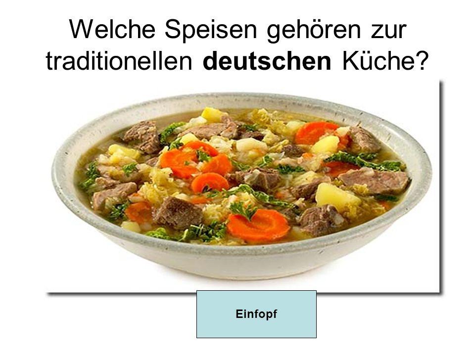 Welche Speisen gehören zur traditionellen deutschen Küche? Einfopf